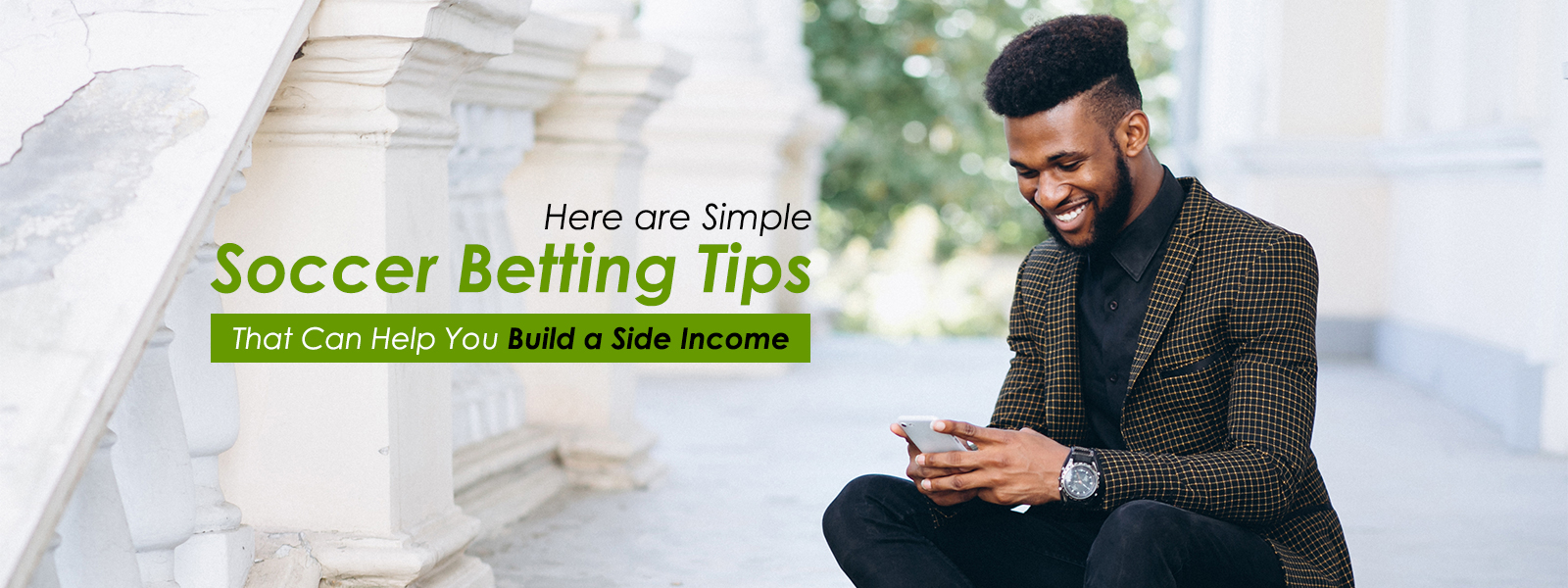 Here are Simple Soccer Betting Tips That Can Help You Build a Side Income