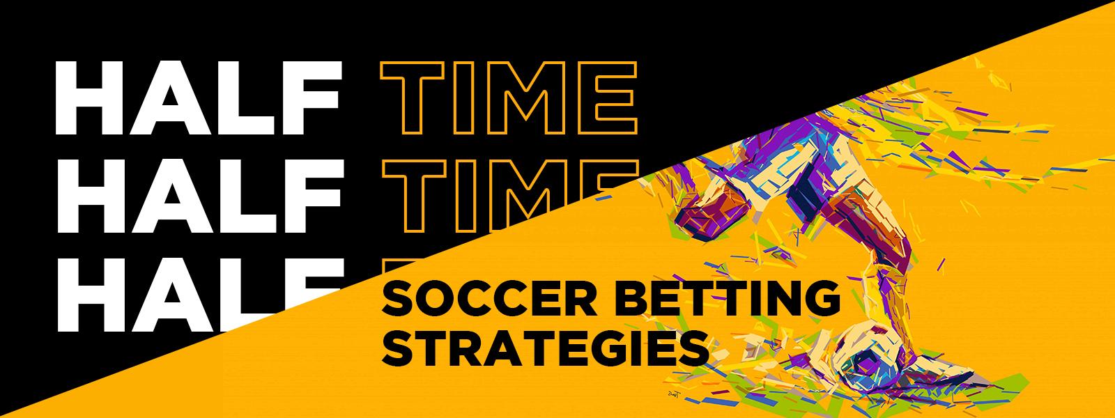Half Time Soccer Betting Strategies