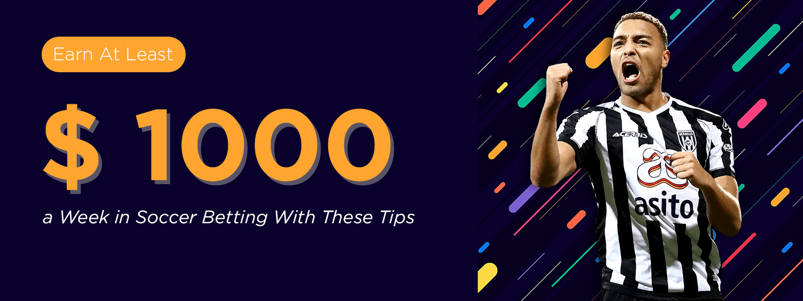 Earn At Least $ 1000 a Week in Soccer Betting With These Tips