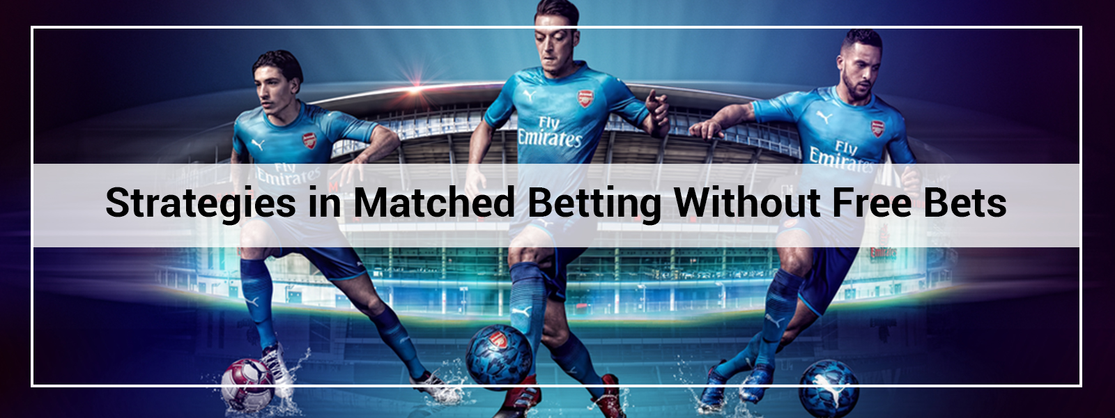Strategies in Matched Betting Without Free Bets